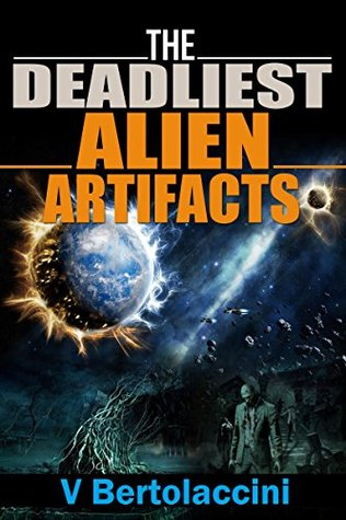 The Deadliest Alien Artifacts 2 (Novelette)