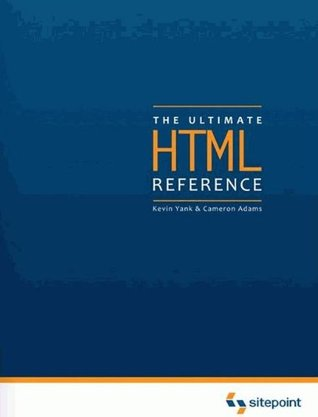 The Ultimate HTML Reference by Ian  Lloyd