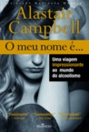 O Meu Nome É... by Alastair Campbell