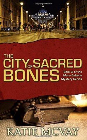 The City of Sacred Bones (A Mara Beltane Mystery #2)