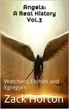Angels: A Real History: The Elohim and Egregors