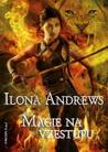 Magie na vzestupu by Ilona Andrews