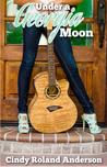 Under a Georgia Moon (Georgia Moon Romane, #1)