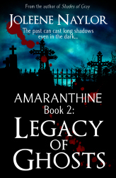 Legacy of Ghosts by Joleene Naylor