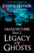 Legacy of Ghosts (Amaranthi...