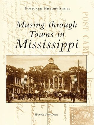 Musing Through Towns in Mississippi by Wynelle Scott Deese