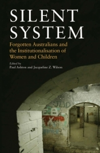 Silent System: Forgotten Australians and the Institutionalisation of Women and Children