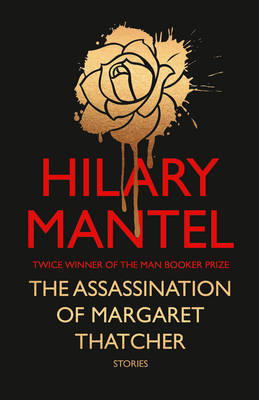 The Assassination of Margaret Thatcher a...