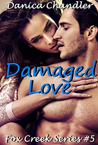 Damaged Love (Fox Creek #5)