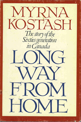 Long Way from Home: The Story of the Sixties Generation in Canada