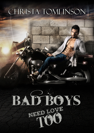 Bad Boys Need Love Too by Christa Tomlinson