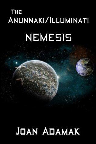 The Anunnaki/Illuminati Nemesis