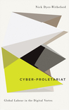 Cyber-Proletariat: Global Labour in the Digital Vortex