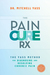 The Pain Cure Rx by Mitchell Yass