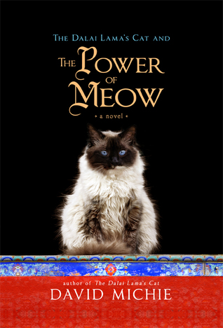 The Dalai Lama's Cat and the Power of Meow (The Dalai Lama's Cat, #3)