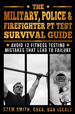 the-military-police-firefighter-pt-test-survival-guide-avoid-12-fitness-testing-mistakes-that-lead-to-failure