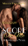 Score on Me (Renegades #1)