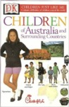 Children of Australia and Surrounding Countries (Children Just Like Me)