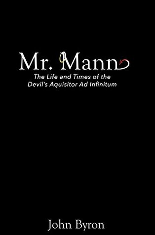 Mr. Mann: The afterlife and times of the Devil's Acquisitor ad Infinitum