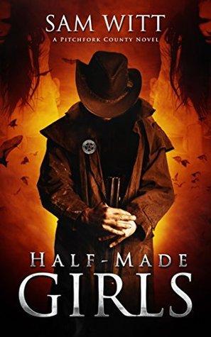 Half-Made Girls (Pitchfork County, #1)