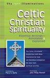 Celtic Christian Spirituality: Essential Writings—Annotated & Explained (SkyLight Illuminations)