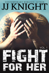 Fight for Her: Volume 1 (Fight for Her, #1)