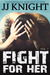 Fight for Her Volume 1 (Fight for Her, #1) by J.J. Knight