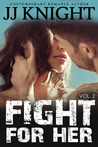 Fight for Her: Volume 2 (Fight for Her, #2)