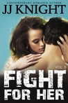 Fight for Her: Volume 3 (Fight for Her, #3)
