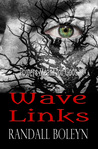Wave Links: Powers Meant for Gods