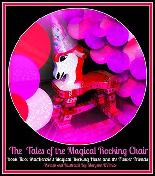 The Tales of the Magical Rocking Chair by Maryann D'Amico