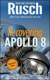 Recovering Apollo 8 by Kristine Kathryn Rusch
