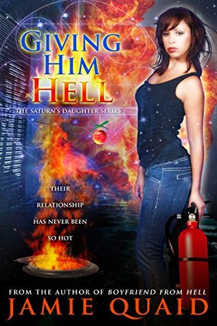 Giving Him Hell: A Saturn's Daughter Novel (Saturn's Daughters Book 3)