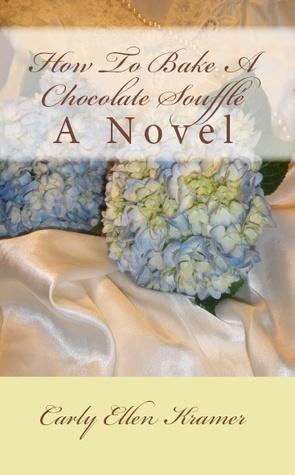 How To Bake A Chocolate Soufflé (Cherry Harbor, #1)