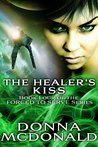 The Healer's Kiss (Forced to Serve, #4)