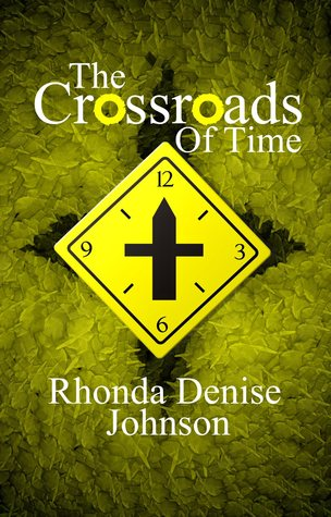 The Crossroads of Time by Rhonda Denise Johnson