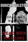 Dead Men Walking by Duncan Ralston