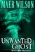 Unwanted Ghost (A Modern Ma...