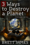 3 Ways to Destroy a Planet