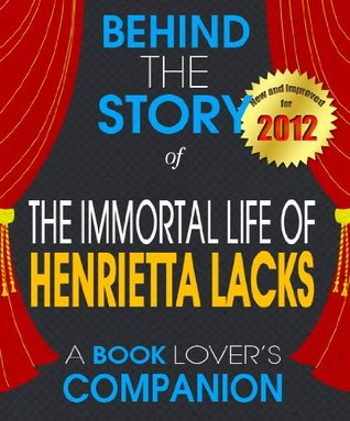 The Immortal Life of Henrietta Lacks by Behind the Story Team