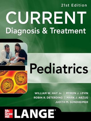 Current Diagnosis and Treatment Pediatrics, Twenty-First Edition