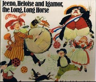 Jeeno, Heloise and Igamor, the Long, Long Horse