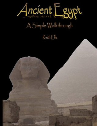 Ancient Egypt: A simple Walkthrough