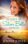 12 Days at Silver Bells House (Swallow's Fall #2)
