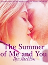The Summer of Me and You