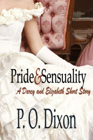 Pride and Sensuality: A Darcy and Elizabeth Short Story