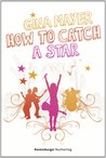 How to catch a star by Gina  Mayer