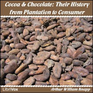 Cocoa and Chocolate (Librivox Audiobook)