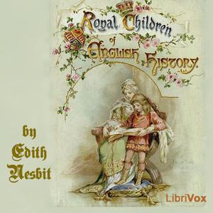 Royal Children of English History (Librivox Audiobook)