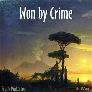 Won By Crime (Librivox Audiobook)